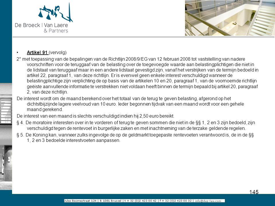 Artikel 91 (vervolg) 2° met toepassing van de bepalingen van de Richtlijn 2008/9/EG van 12 februari 2008 tot vaststelling van nadere voorschriften voo