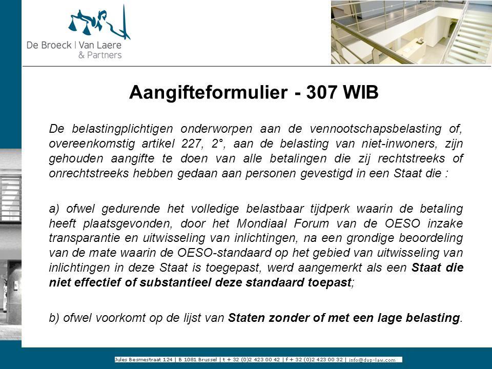 Aangifteformulier - 307 WIB De belastingplichtigen onderworpen aan de vennootschapsbelasting of, overeenkomstig artikel 227, 2°, aan de belasting van
