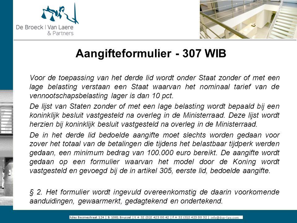 Aangifteformulier - 307 WIB Voor de toepassing van het derde lid wordt onder Staat zonder of met een lage belasting verstaan een Staat waarvan het nom
