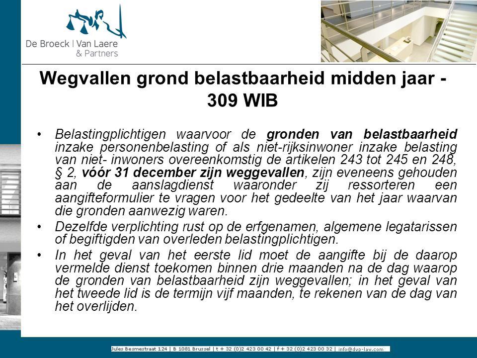 Wegvallen grond belastbaarheid midden jaar - 309 WIB Belastingplichtigen waarvoor de gronden van belastbaarheid inzake personenbelasting of als niet-r
