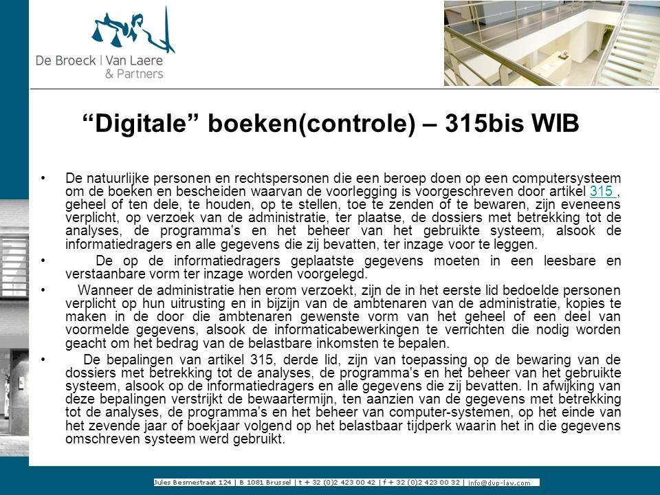 """""""Digitale"""" boeken(controle) – 315bis WIB De natuurlijke personen en rechtspersonen die een beroep doen op een computersysteem om de boeken en bescheid"""
