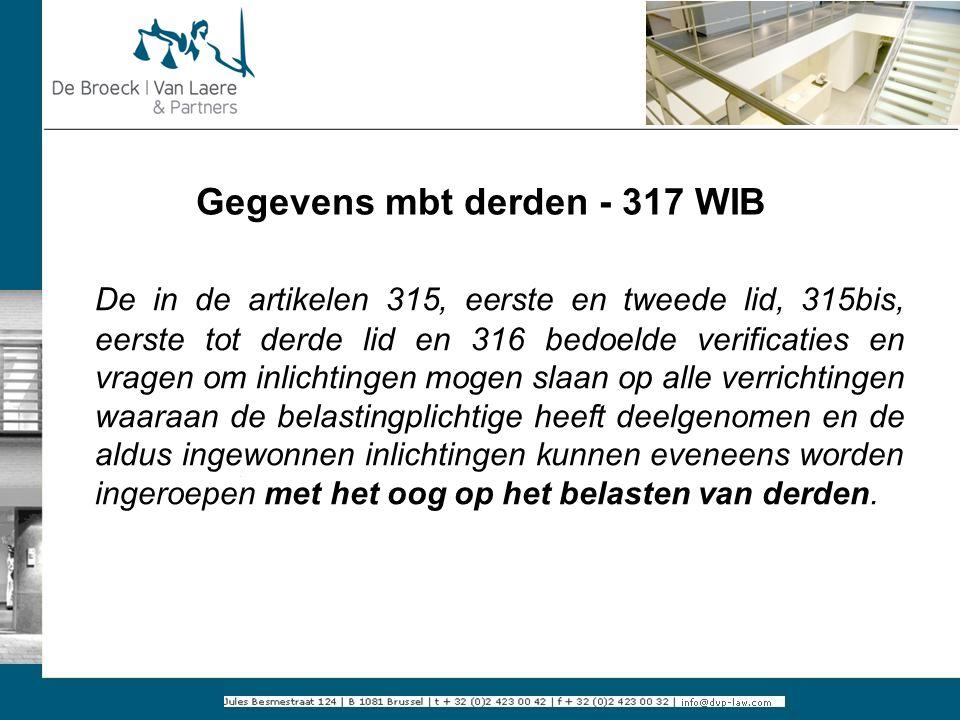 Gegevens mbt derden - 317 WIB De in de artikelen 315, eerste en tweede lid, 315bis, eerste tot derde lid en 316 bedoelde verificaties en vragen om inl