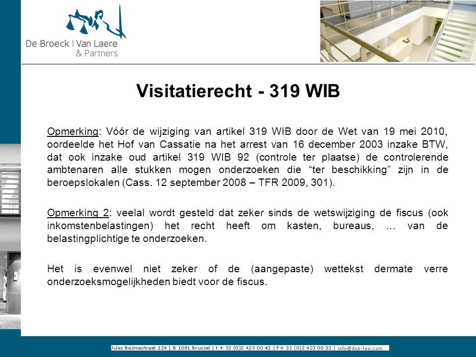 Visitatierecht - 319 WIB Opmerking: Vóór de wijziging van artikel 319 WIB door de Wet van 19 mei 2010, oordeelde het Hof van Cassatie na het arrest va