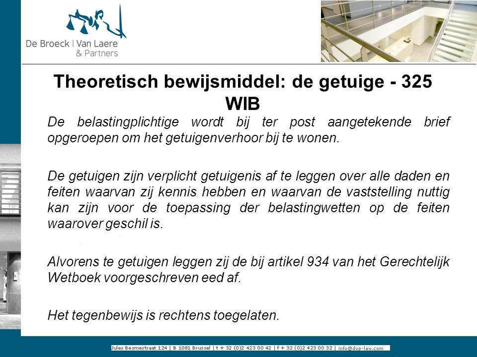 Theoretisch bewijsmiddel: de getuige - 325 WIB De belastingplichtige wordt bij ter post aangetekende brief opgeroepen om het getuigenverhoor bij te wo