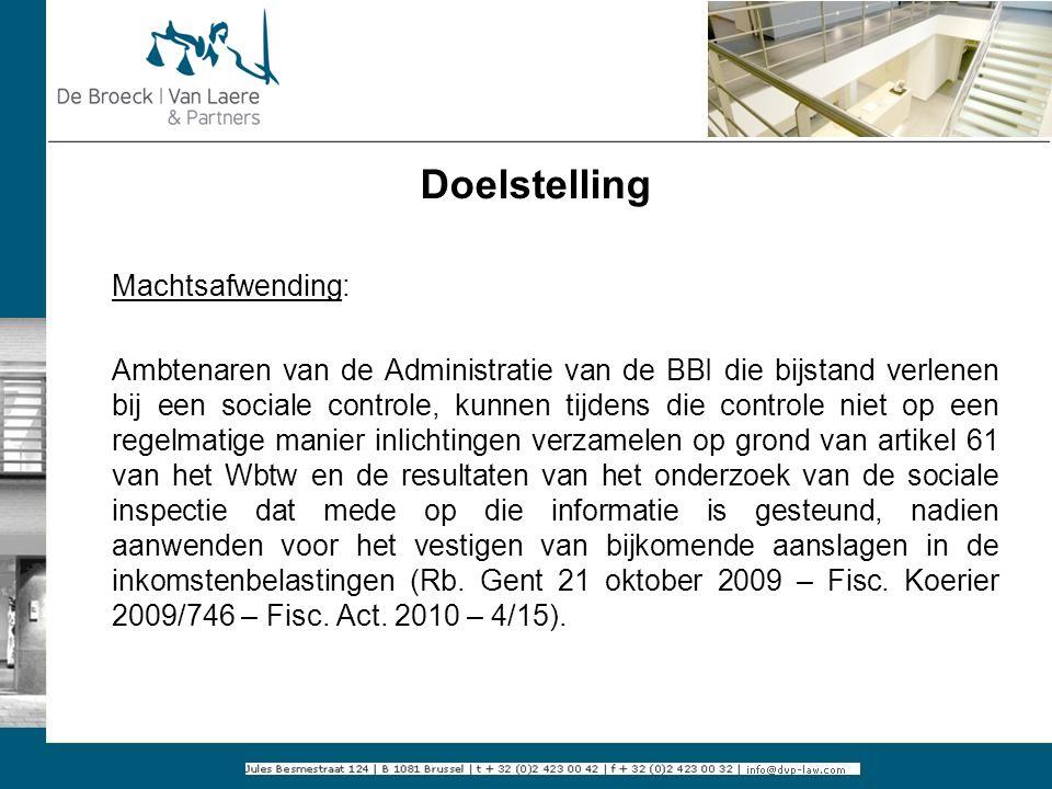 Doelstelling Machtsafwending: Ambtenaren van de Administratie van de BBI die bijstand verlenen bij een sociale controle, kunnen tijdens die controle n