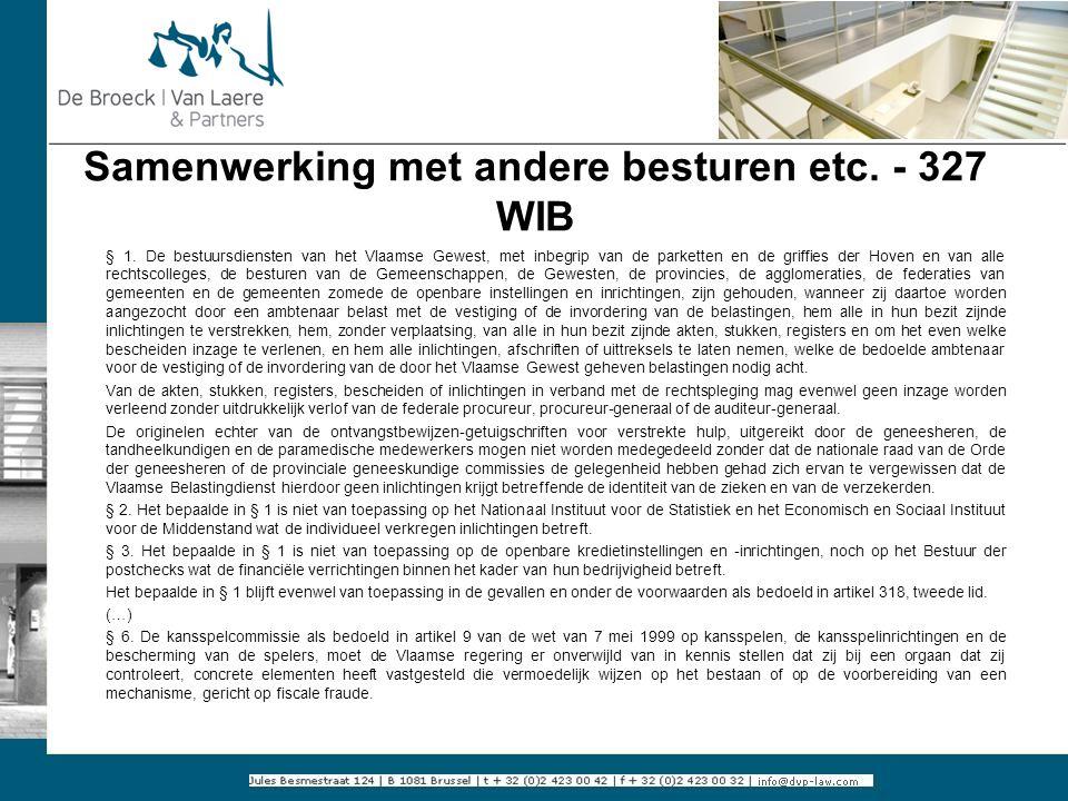 Samenwerking met andere besturen etc. - 327 WIB § 1. De bestuursdiensten van het Vlaamse Gewest, met inbegrip van de parketten en de griffies der Hove