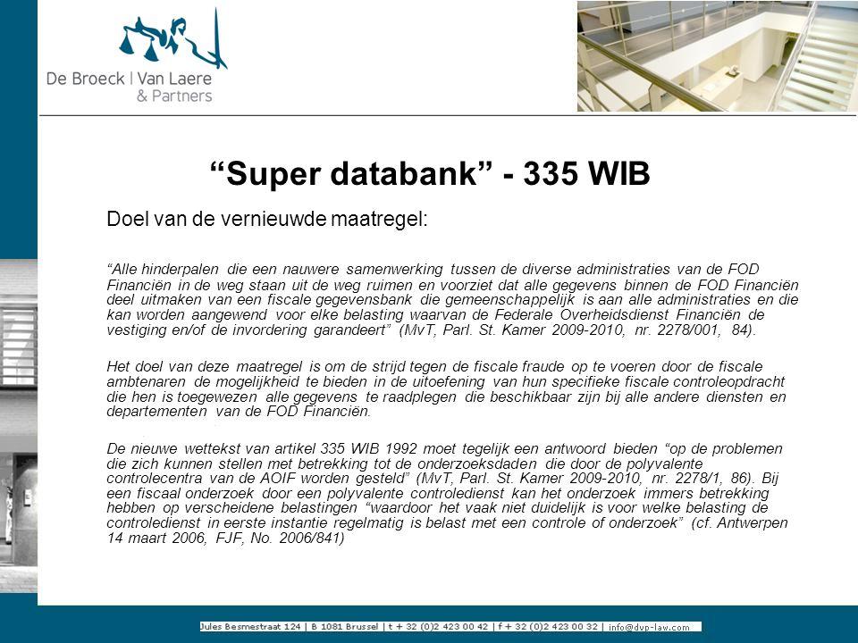 """""""Super databank"""" - 335 WIB Doel van de vernieuwde maatregel: """"Alle hinderpalen die een nauwere samenwerking tussen de diverse administraties van de FO"""