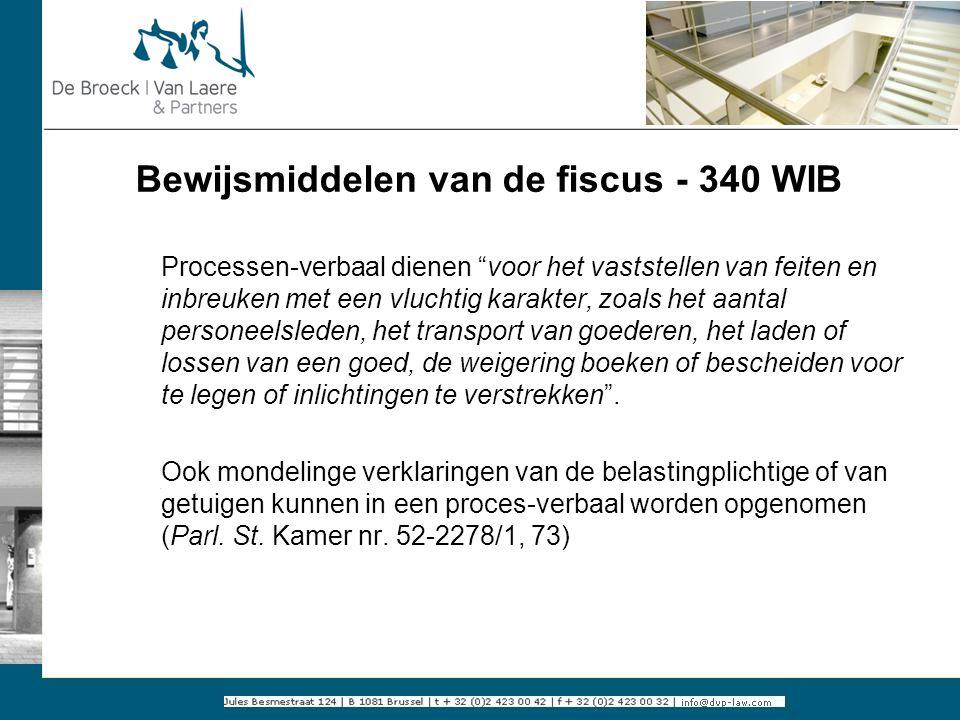 """Bewijsmiddelen van de fiscus - 340 WIB Processen-verbaal dienen """"voor het vaststellen van feiten en inbreuken met een vluchtig karakter, zoals het aan"""