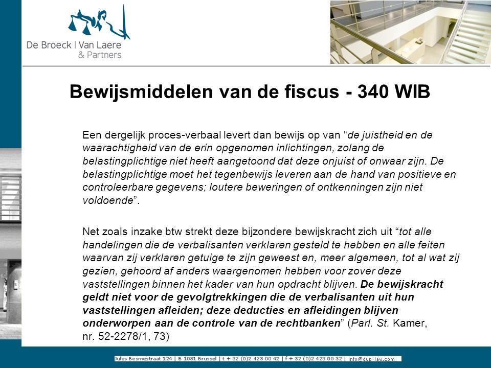 """Bewijsmiddelen van de fiscus - 340 WIB Een dergelijk proces-verbaal levert dan bewijs op van """"de juistheid en de waarachtigheid van de erin opgenomen"""