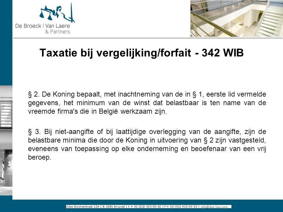 Taxatie bij vergelijking/forfait - 342 WIB § 2. De Koning bepaalt, met inachtneming van de in § 1, eerste lid vermelde gegevens, het minimum van de wi