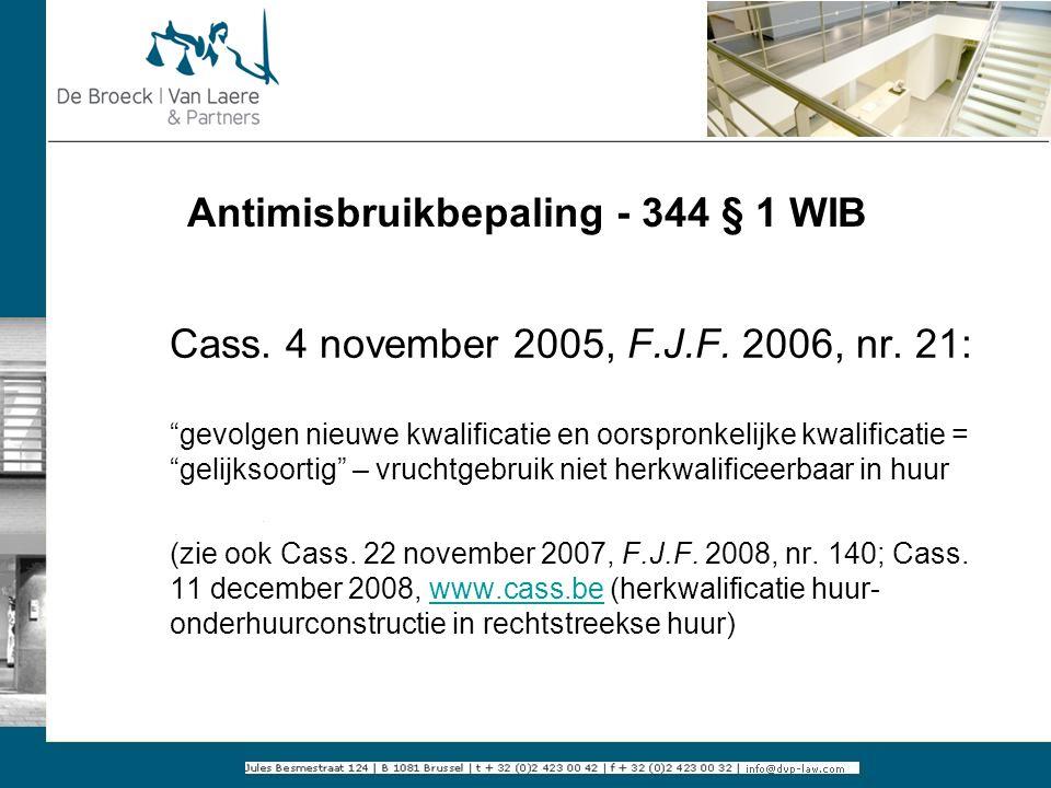 """Antimisbruikbepaling - 344 § 1 WIB Cass. 4 november 2005, F.J.F. 2006, nr. 21: """"gevolgen nieuwe kwalificatie en oorspronkelijke kwalificatie = """"gelijk"""