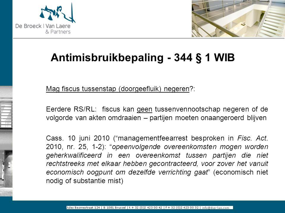 Antimisbruikbepaling - 344 § 1 WIB Mag fiscus tussenstap (doorgeefluik) negeren?: Eerdere RS/RL: fiscus kan geen tussenvennootschap negeren of de volg