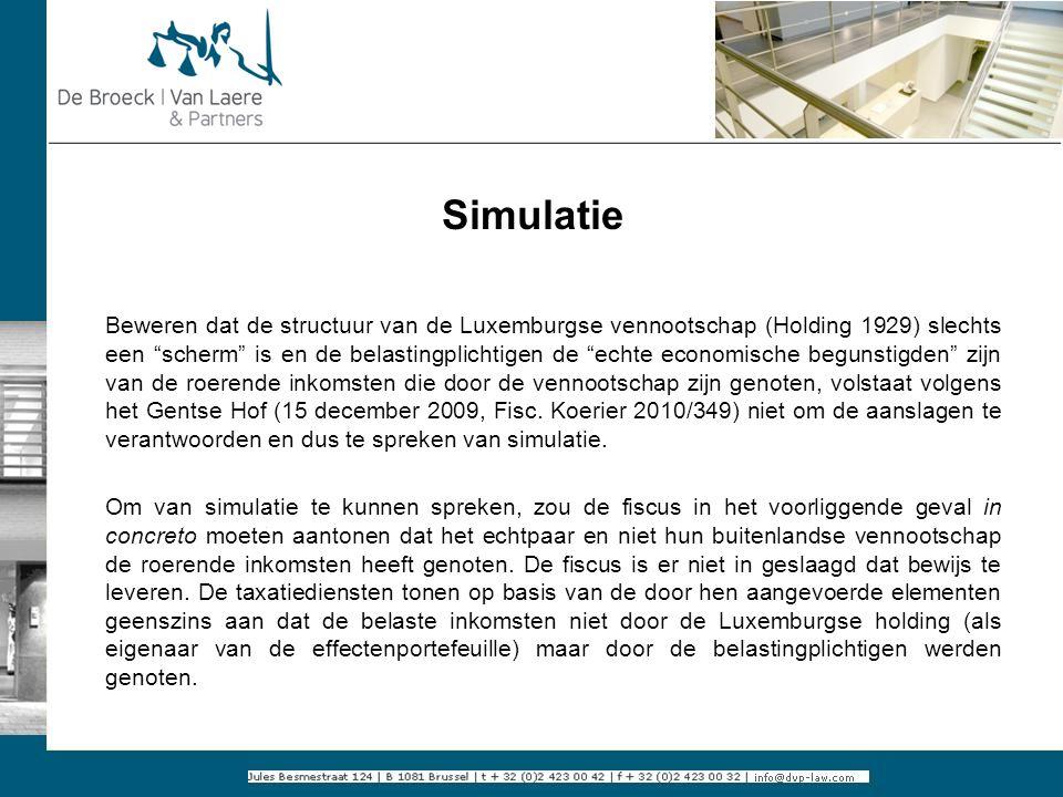"""Simulatie Beweren dat de structuur van de Luxemburgse vennootschap (Holding 1929) slechts een """"scherm"""" is en de belastingplichtigen de """"echte economis"""