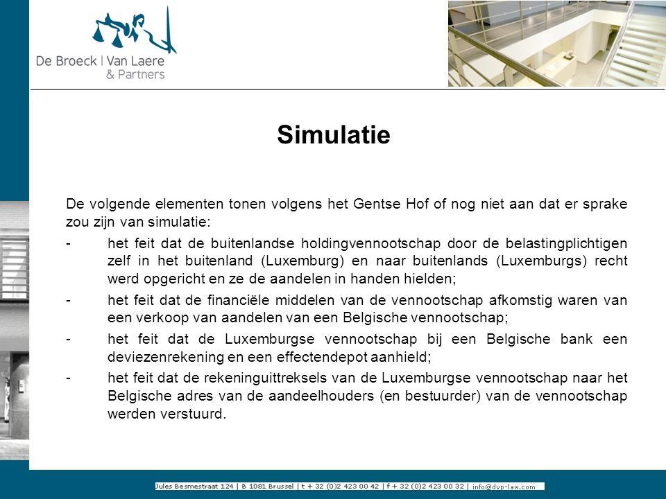 Simulatie De volgende elementen tonen volgens het Gentse Hof of nog niet aan dat er sprake zou zijn van simulatie: - het feit dat de buitenlandse hold