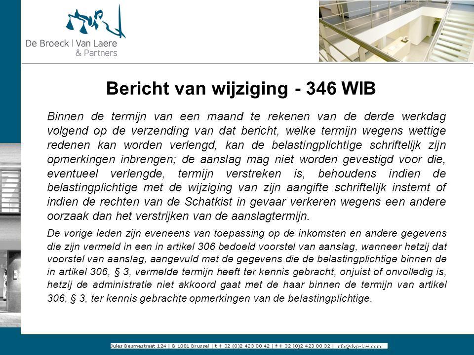 Bericht van wijziging - 346 WIB Binnen de termijn van een maand te rekenen van de derde werkdag volgend op de verzending van dat bericht, welke termij