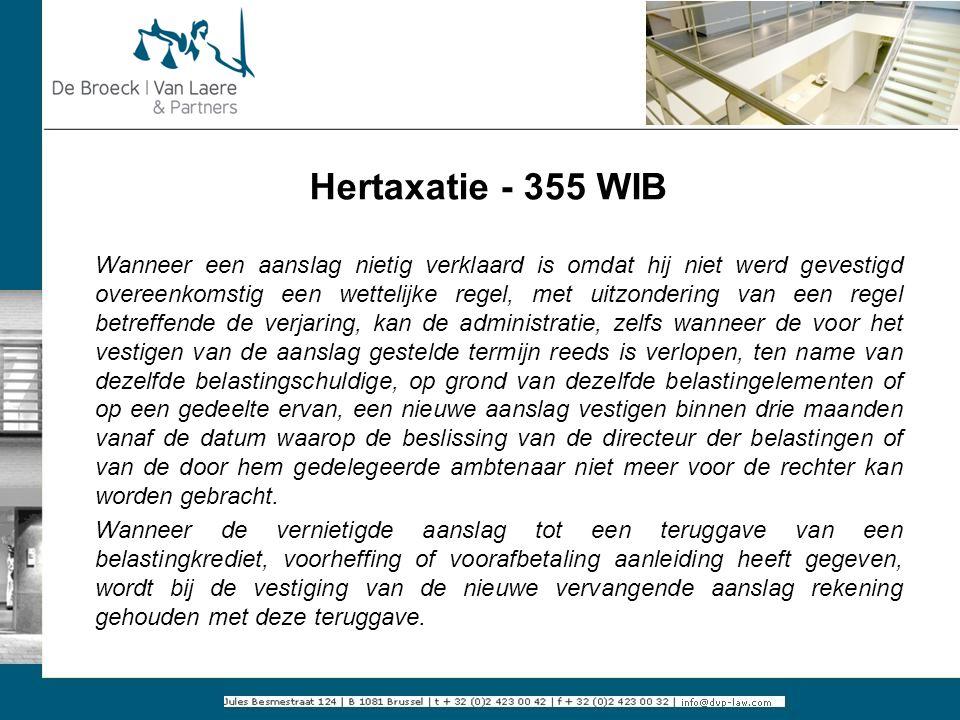 Hertaxatie - 355 WIB Wanneer een aanslag nietig verklaard is omdat hij niet werd gevestigd overeenkomstig een wettelijke regel, met uitzondering van e