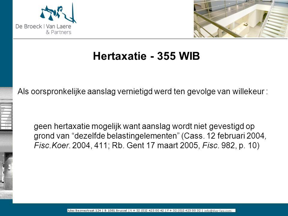 Hertaxatie - 355 WIB Als oorspronkelijke aanslag vernietigd werd ten gevolge van willekeur : geen hertaxatie mogelijk want aanslag wordt niet gevestig