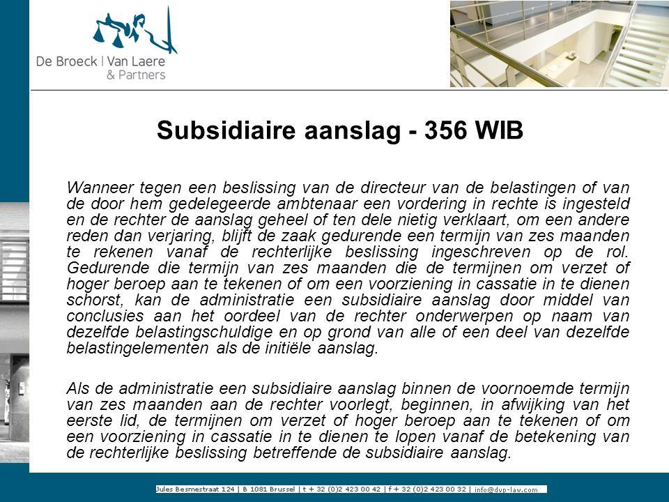 Subsidiaire aanslag - 356 WIB Wanneer tegen een beslissing van de directeur van de belastingen of van de door hem gedelegeerde ambtenaar een vordering