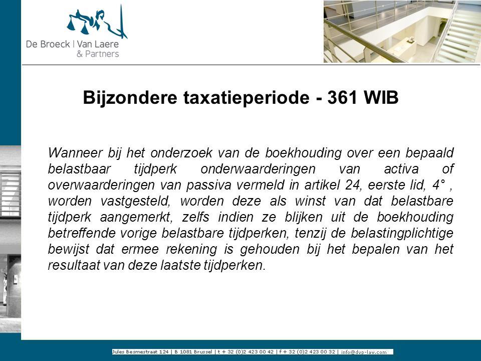 Bijzondere taxatieperiode - 361 WIB Wanneer bij het onderzoek van de boekhouding over een bepaald belastbaar tijdperk onderwaarderingen van activa of