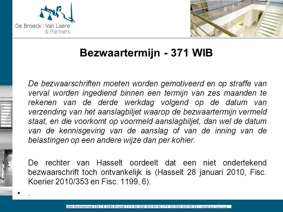 Bezwaartermijn - 371 WIB De bezwaarschriften moeten worden gemotiveerd en op straffe van verval worden ingediend binnen een termijn van zes maanden te