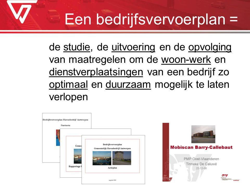 Een bedrijfsvervoerplan = de studie, de uitvoering en de opvolging van maatregelen om de woon-werk en dienstverplaatsingen van een bedrijf zo optimaal