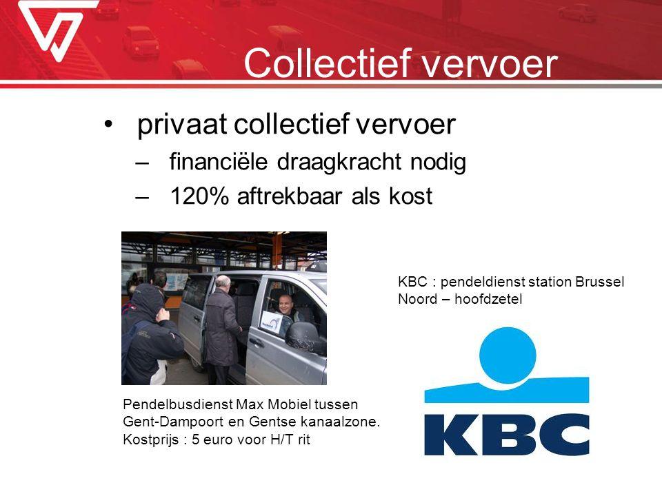 privaat collectief vervoer –financiële draagkracht nodig –120% aftrekbaar als kost Collectief vervoer Pendelbusdienst Max Mobiel tussen Gent-Dampoort