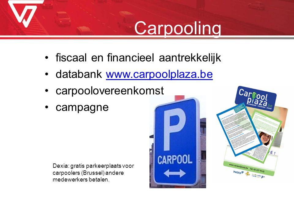 fiscaal en financieel aantrekkelijk databank www.carpoolplaza.bewww.carpoolplaza.be carpoolovereenkomst campagne Carpooling Dexia: gratis parkeerplaat
