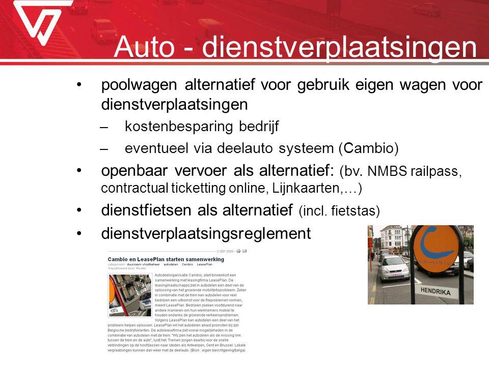 poolwagen alternatief voor gebruik eigen wagen voor dienstverplaatsingen –kostenbesparing bedrijf –eventueel via deelauto systeem (Cambio) openbaar ve