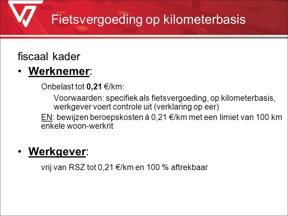 Fietsvergoeding op kilometerbasis fiscaal kader Werknemer: Onbelast tot 0,21 €/km: Voorwaarden: specifiek als fietsvergoeding, op kilometerbasis, werk