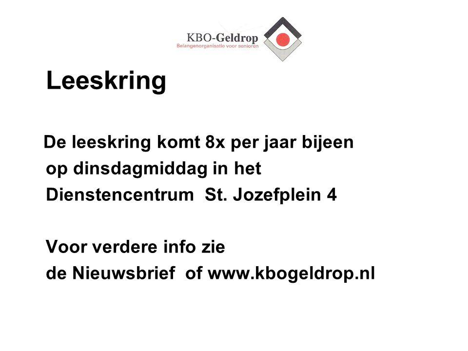 Leeskring De leeskring komt 8x per jaar bijeen op dinsdagmiddag in het Dienstencentrum St. Jozefplein 4 Voor verdere info zie de Nieuwsbrief of www.kb
