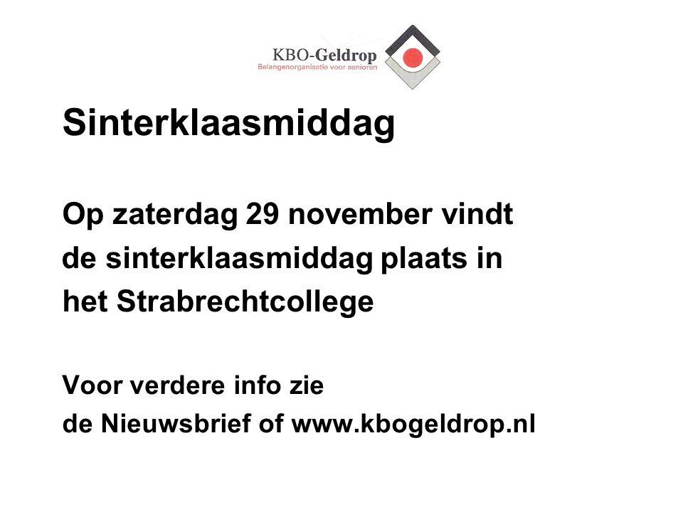 Sinterklaasmiddag Op zaterdag 29 november vindt de sinterklaasmiddag plaats in het Strabrechtcollege Voor verdere info zie de Nieuwsbrief of www.kboge