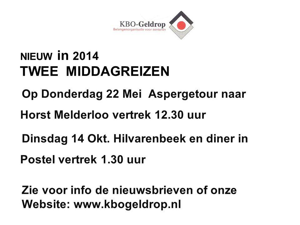 NIEUW in 2014 TWEE MIDDAGREIZEN Op Donderdag 22 Mei Aspergetour naar Horst Melderloo vertrek 12.30 uur Dinsdag 14 Okt. Hilvarenbeek en diner in Postel