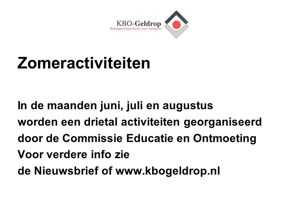 Zomeractiviteiten In de maanden juni, juli en augustus worden een drietal activiteiten georganiseerd door de Commissie Educatie en Ontmoeting Voor ver