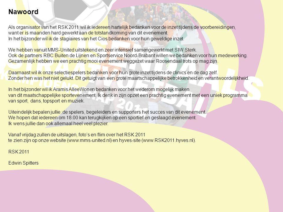 Nawoord Als organisator van het RSK 2011 wil ik iedereen hartelijk bedanken voor de inzet tijdens de voorbereidingen, want er is maanden hard gewerkt aan de totstandkoming van dit evenement.