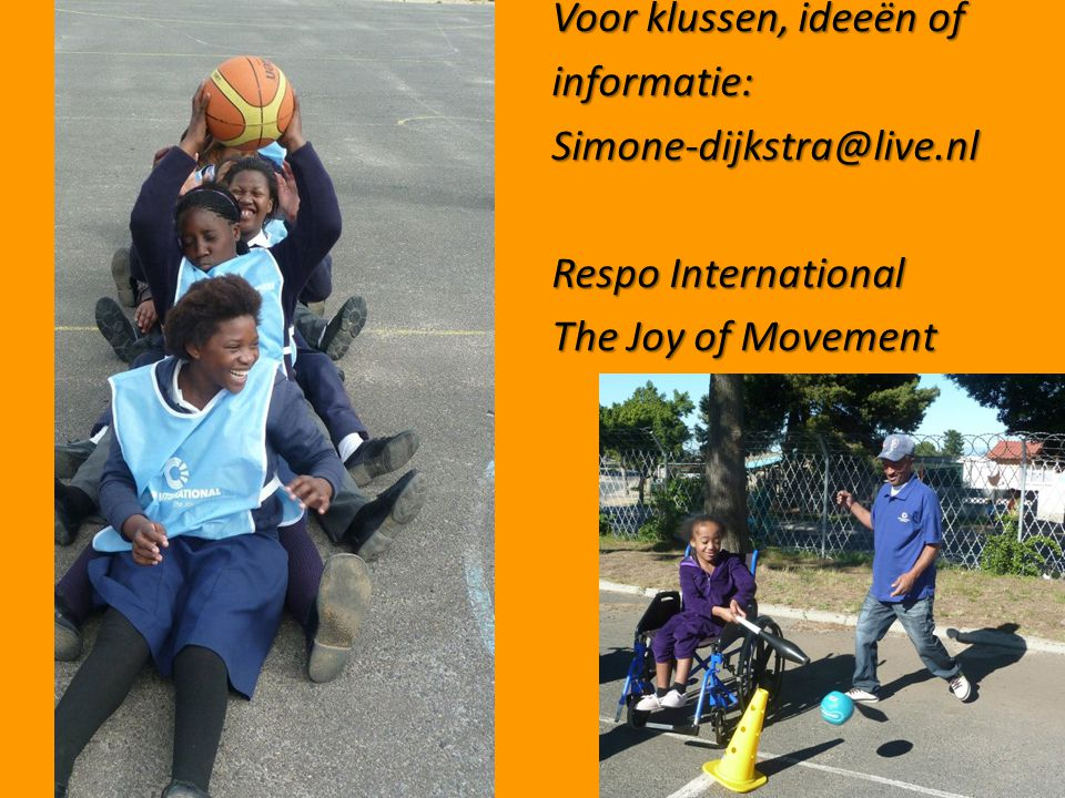 Voor klussen, ideeën of informatie:Simone-dijkstra@live.nl Respo International The Joy of Movement