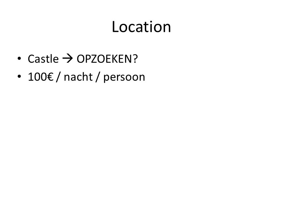 Location Castle  OPZOEKEN? 100€ / nacht / persoon
