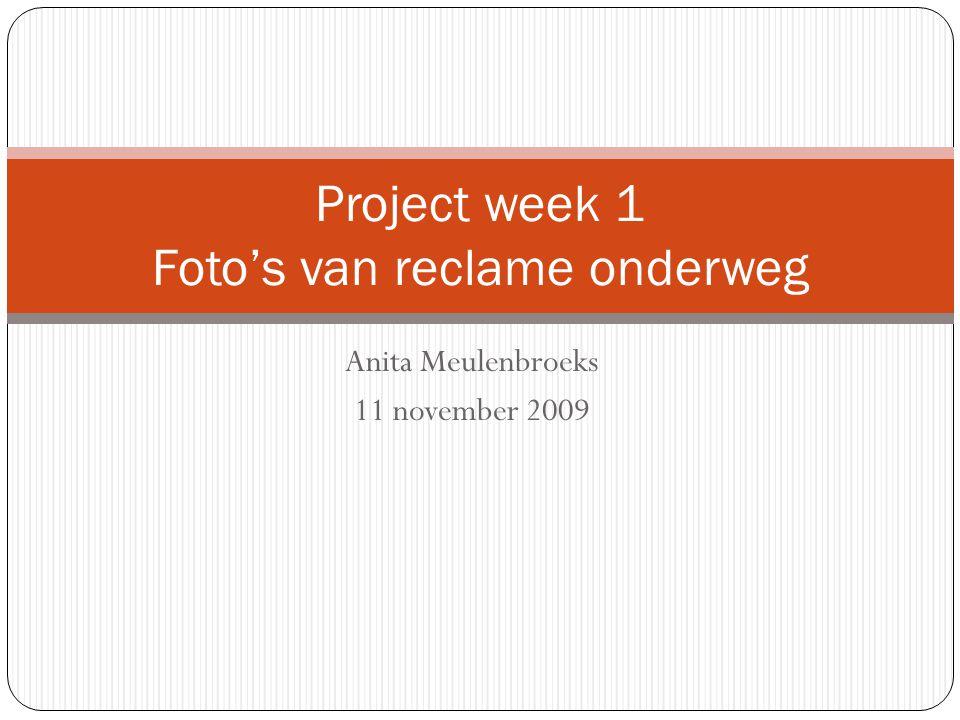 Anita Meulenbroeks 11 november 2009 Project week 1 Foto's van reclame onderweg