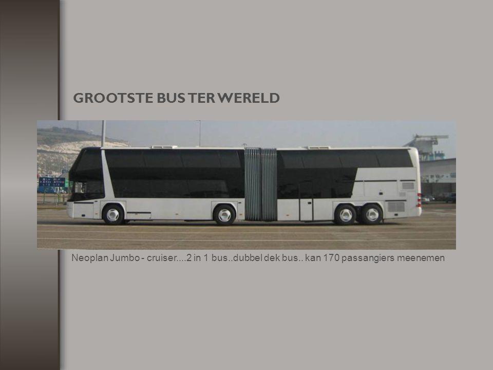 GROOTSTE BUS TER WERELD