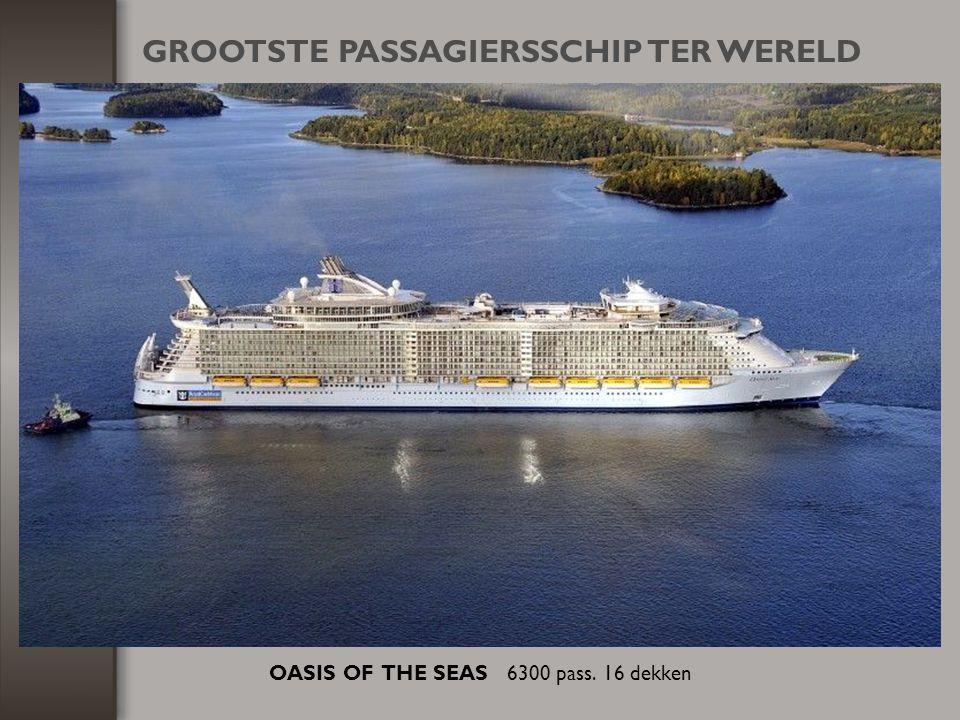 OASIS OF THE SEAS 6300 pass. 16 dekken GROOTSTE PASSAGIERSSCHIP TER WERELD