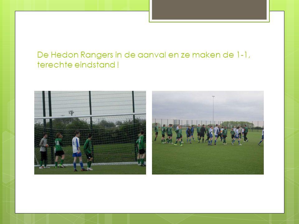 De Hedon Rangers in de aanval en ze maken de 1-1, terechte eindstand !