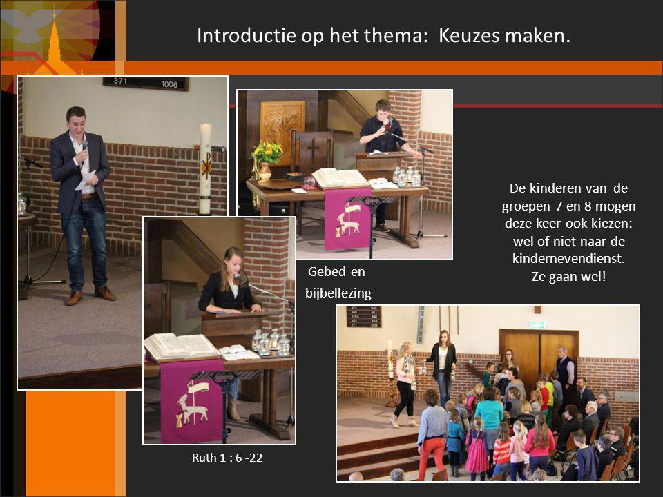 Introductie op het thema: Keuzes maken. Gebed en bijbellezing De kinderen van de groepen 7 en 8 mogen deze keer ook kiezen: wel of niet naar de kinder