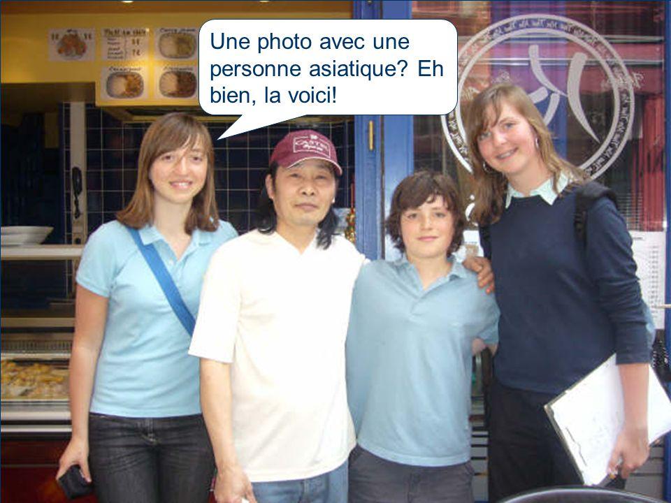 Une photo avec une personne asiatique Eh bien, la voici!