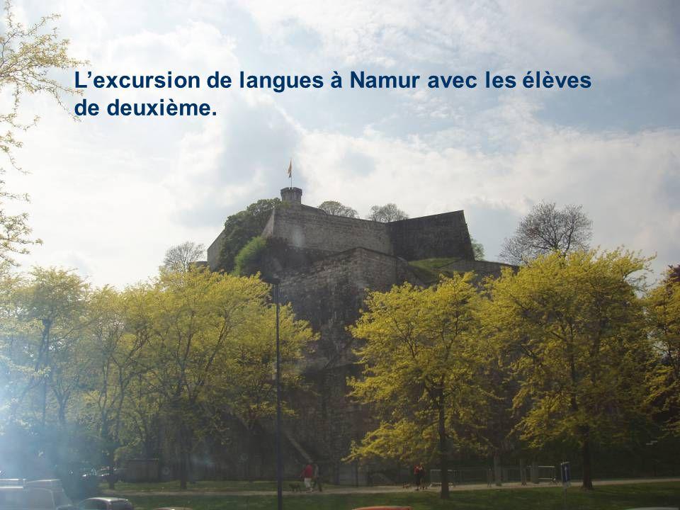 L'excursion de langues à Namur avec les élèves de deuxième.