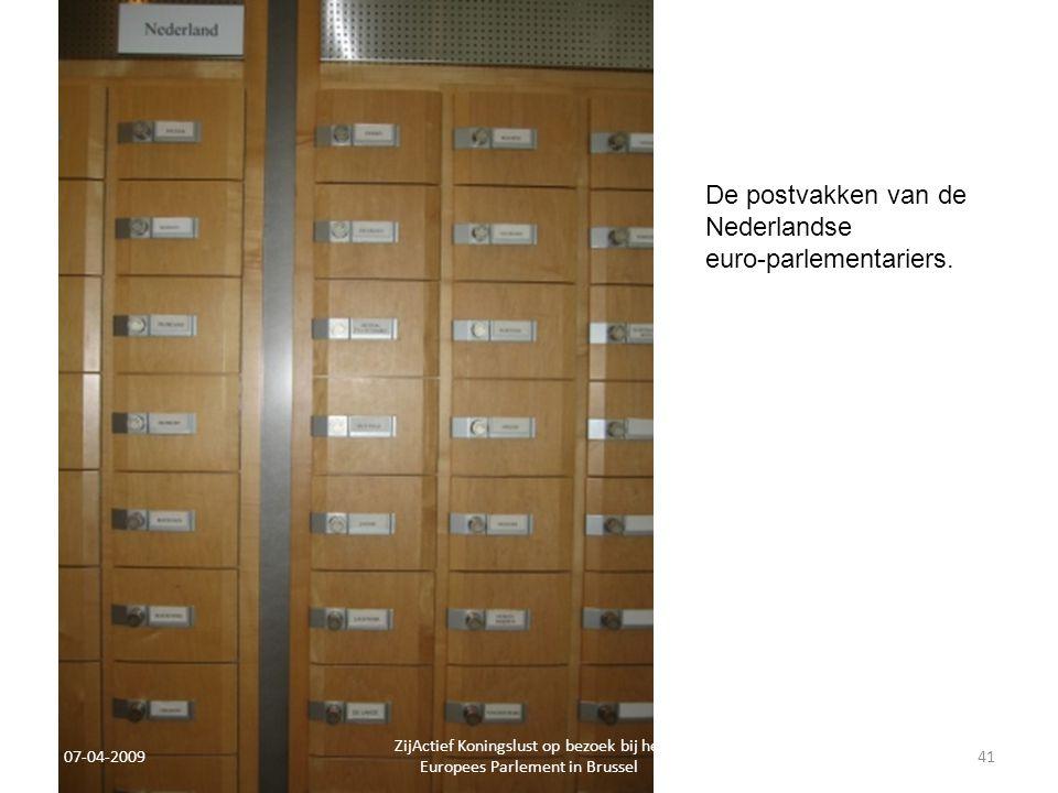 07-04-2009 ZijActief Koningslust op bezoek bij het Europees Parlement in Brussel 41 De postvakken van de Nederlandse euro-parlementariers.