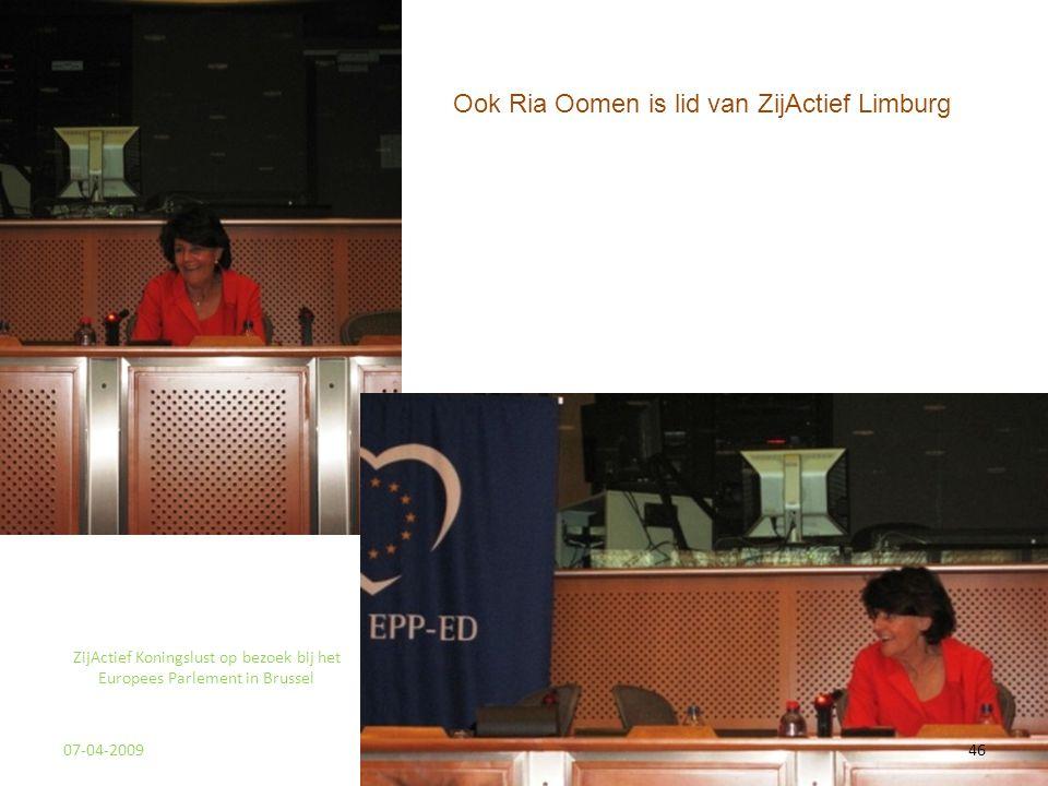 07-04-200946 ZijActief Koningslust op bezoek bij het Europees Parlement in Brussel Ook Ria Oomen is lid van ZijActief Limburg