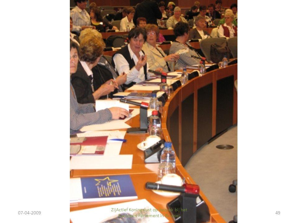 07-04-2009 ZijActief Koningslust op bezoek bij het Europees Parlement in Brussel 49