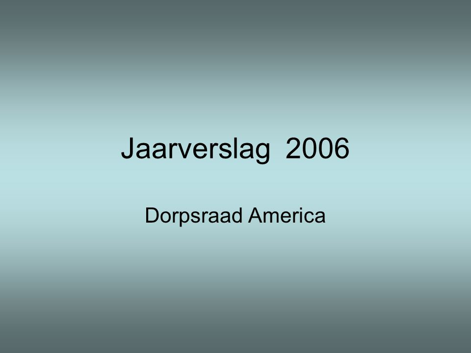 Jaarverslag 2006 Dorpsraad America