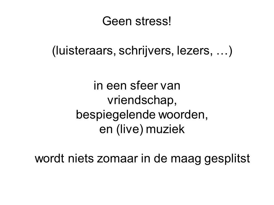 Geen stress.