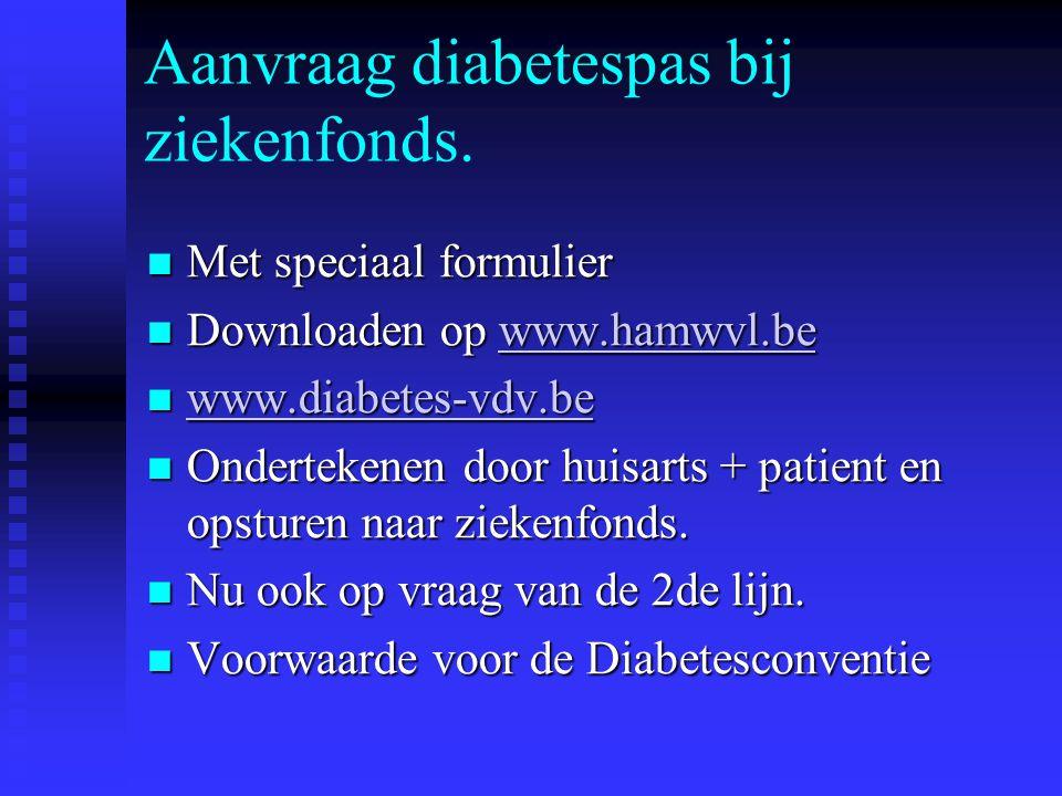 Diabetes type 2 Nieuw nomenclatuurnummer Nieuw nomenclatuurnummer 102852 = 16,91 euro 102852 = 16,91 euro 1 x per jaar aan te rekenen 1 x per jaar aan te rekenen GMD patienten GMD patienten Diabetespas werd aangevraagd en toegekend.
