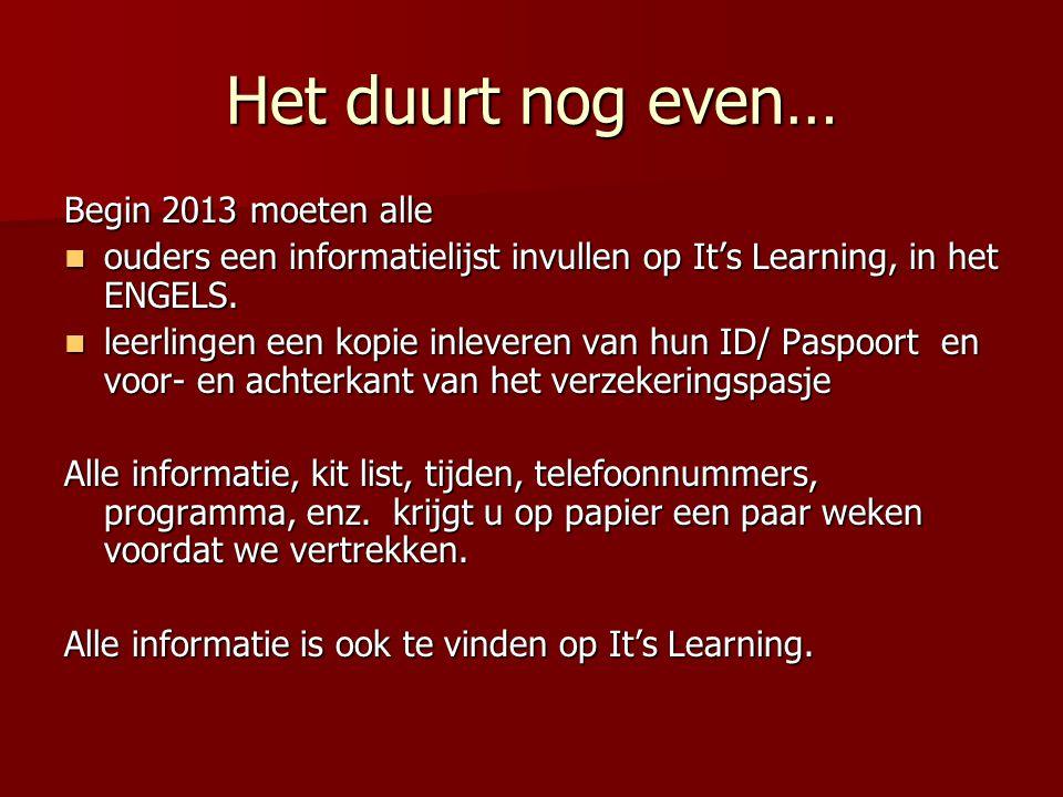 Het duurt nog even… Begin 2013 moeten alle ouders een informatielijst invullen op It's Learning, in het ENGELS.